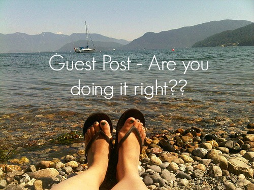 Guest Posting Guest Posting   Are you doing it right?
