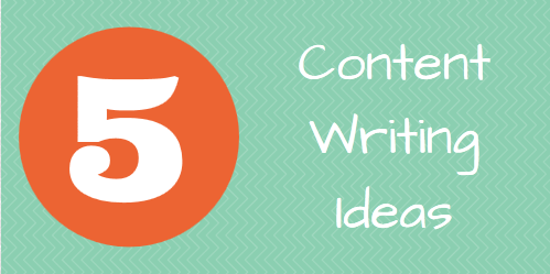Content Writing Ideas 5 More Content Writing Ideas