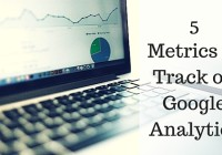 5 metrics to track on google analytics