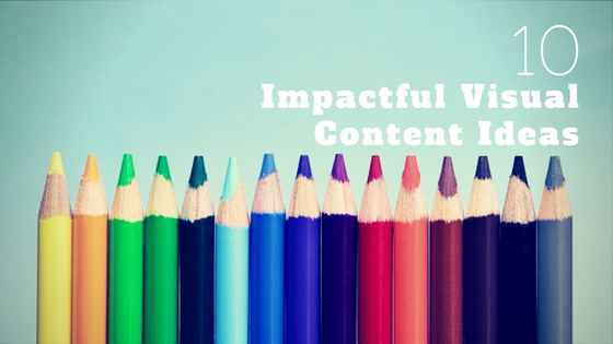 10 impactful visual content ideas