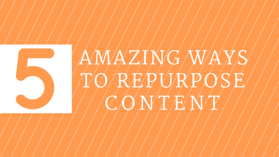 5 ways to repurpose content
