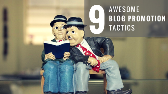 9 blog promotion tactics