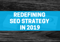 redefining seo strategy in 2019